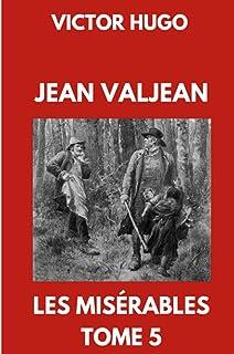 Jean Valjean   Les Misérables Tome 5: Édition Collector Annotée