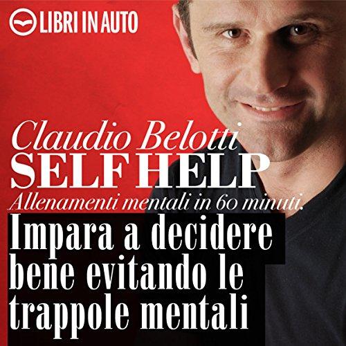Self Help. Impara a decidere bene evitando le trappole mentali copertina