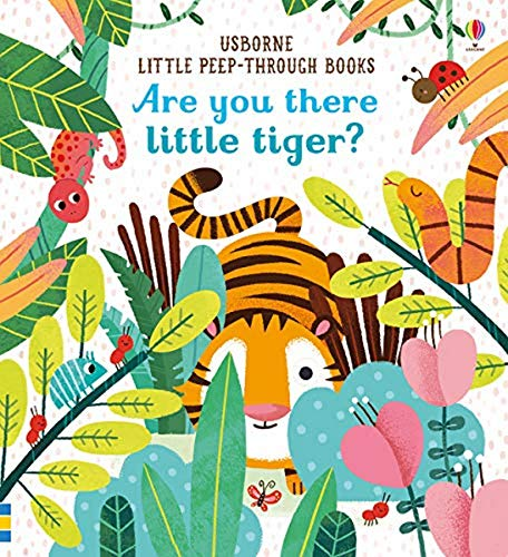 Are You There Little Tiger? (Little Peep-Through Books): 1