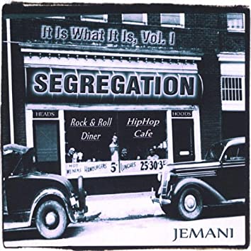 It Is What It Is, Vol. 1: Segregation