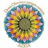 Denis Oliveira e Amigos Cantam Azkia