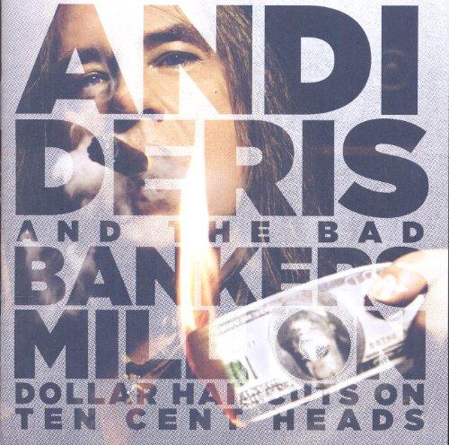 Deris,Andi & Bad Bankers: Million Dollar Haircuts on Ten Cent Heads [Vinyl LP] (Vinyl)