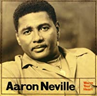 Warm Your Heart by Aaron Neville (2005-07-12)
