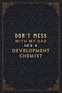 Development Chemist Notebook Planner - Don't Mess With My Dad He's A Development Chemist Job Title Working Cover Checklist...