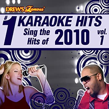 Drew's Famous # 1 Karaoke Hits: Sing the Hits of 2010, Vol. 1