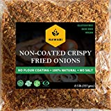 Non-Coated Crispy Fried Onions - Healthiest Fried Onions, Gluten free,100% Natural, Non-GMO, No...