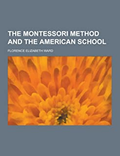 The Montessori Method and the American School