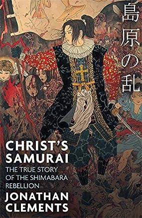 Christ's Samurai by Jonathan Clements(2017-04-04)