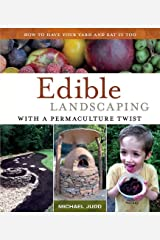 [(Edible Landscaping with a Permaculture Twist: How to Have Your Yard and Eat it Too)] [ By (author) Michael Judd ] [January, 2014] Paperback