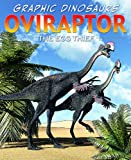 Oviraptor: The Egg Thief (Graphic Dinosaurs (Library))