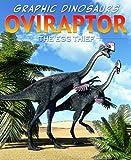 Oviraptor: The Egg Thief (Graphic Dinosaurs)