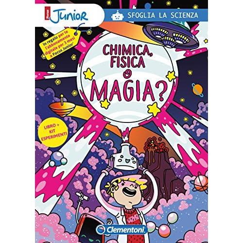 Chimica, fisica o magia? Sfoglia la scienza. Focus Junior. Con App. Con gadget
