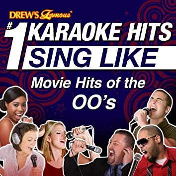 Drew's Famous #1 Karaoke Hits: Sing Like Movie Hits of the 00's