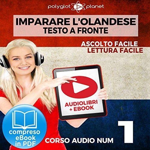 Imparare l'Olandese - Lettura Facile - Ascolto Facile - Testo a Fronte: Olandese Corso Audio Num. 1 [Learn Dutch] audiobook cover art