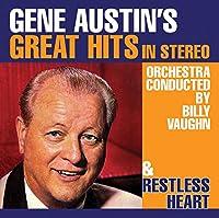 GENE AUSTIN'S GREAT HITS IN STEREO / RESTLESS HEART