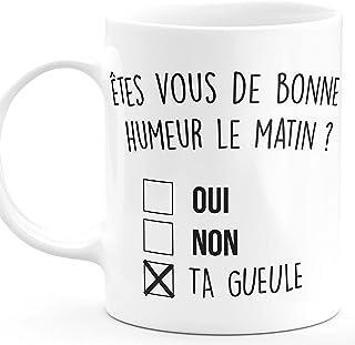 Mug Humour Tasse a Cafe Cadeau Rigolo Original Humoristique Fun à Message pour Femme et Homme - bonne humeur ta gueule - i...