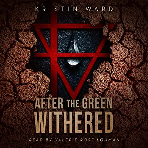 After the Green Withered Audiobook By Kristin Ward cover art