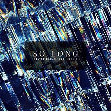 So Long (feat. Zere X)