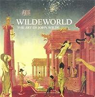 Wildeworld: The Art of John Wilde