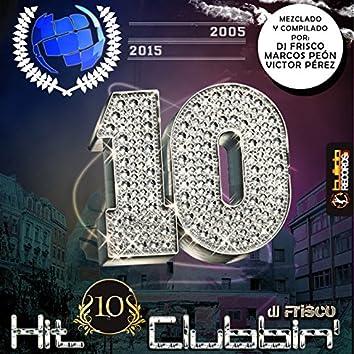 Hit Clubbin' Compilation 10th Anniversary: 2005-2015