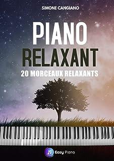 Piano Relaxant: 20 morceaux relaxants