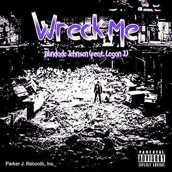 Wreck Me (feat. Logan J.)