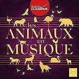 Les Animaux en Musique (Radio Classique)
