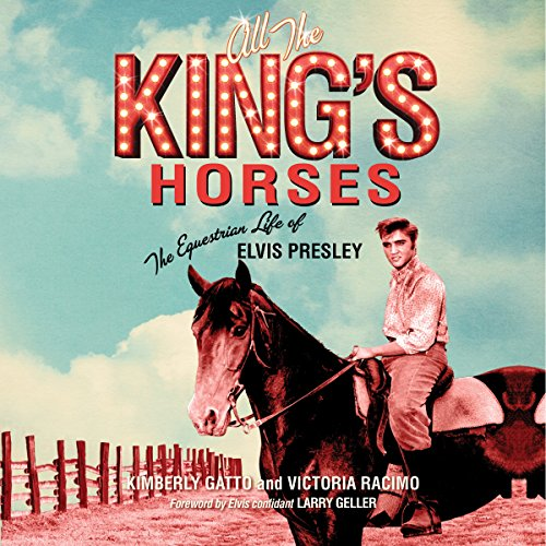 All the King's Horses     The Equestrian Life of Elvis Presley              By:                                                                                                                                 Kimberly Gatto,                                                                                        Victoria Racimo                               Narrated by:                                                                                                                                 Robin J Sitten                      Length: 2 hrs and 45 mins     Not rated yet     Overall 0.0