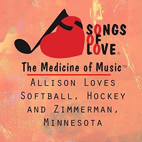 Allison Loves Softball, Hockey and Zimmerman, Minnesota