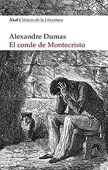 EL CONDE DE MONTECRISTO (Akal Clásicos de la Literatura nº 7) PDF EPUB Gratis descargar completo