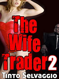 The Wife Trader 2: Submissive Hotwife & Husband First Time Cuckolding by Her Boss