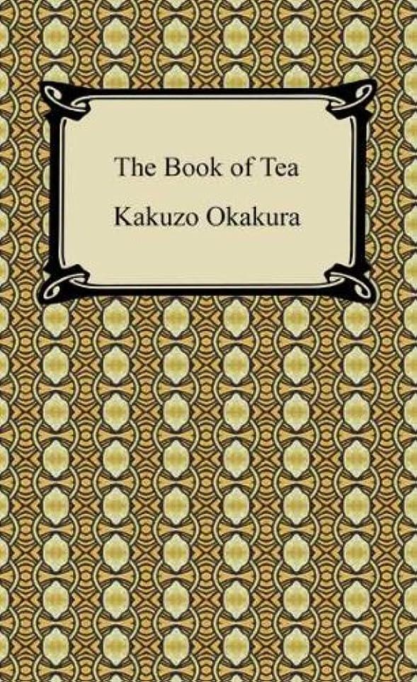 落ち着く地上の意図的The Book of Tea [with Biographical Introduction] (English Edition)