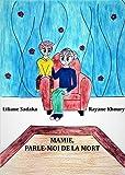 MAMIE, PARLE-MOI DE LA MORT (French Edition)