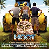 HOOT BASED ON THE BEST SELLING NOVEL BY CARL HIAASEN ORIGINAL MOTION PICTURE SOUNTRACK.