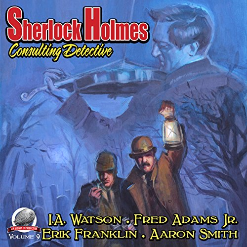 Sherlock Holmes: Consulting Detective, Volume 9                   By:                                                                                                                                 I. A. Watson,                                                                                        Fred Adams Jr.,                                                                                        Erik Franklin,                   and others                          Narrated by:                                                                                                                                 George Kuch                      Length: 8 hrs and 20 mins     5 ratings     Overall 3.4