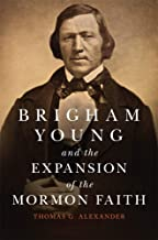 Brigham Young and the Expansion of the Mormon Faith (The Oklahoma Western Biographies)