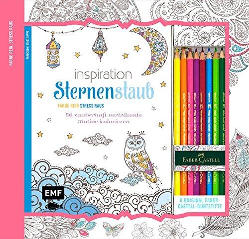 Kreativ-Set Farbe rein, Stress raus: Inspiration Sternenstaub: 50 zauberhaft verträumte Motive kolorieren: Buch mit 64 Seiten und 8 Faber-Castell-Buntstiften (Buch plus Material)