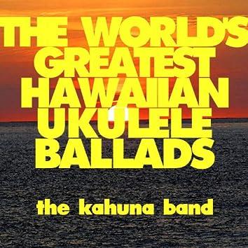 The World's Greatest Hawaiian Ukulele Ballads
