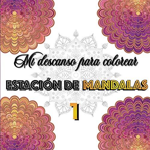 Mi descanso para colorear Estación Mandalas 1: Libro para colorear para adultos | Ocio, relax y relax | Anti-estrés | Regalo para familiares y amigos.