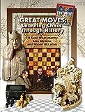 Great Moves: Learning Chess Through History-Weeramantry, Sunil Abrams, Alan Mclellan, Robert
