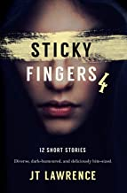 Sticky Fingers 4: A Dozen Deliciously Twisted Short Stories (Sticky Fingers Collection)