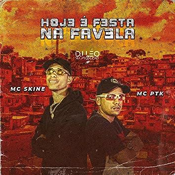Hoj3 É F3Sta na Fav3La