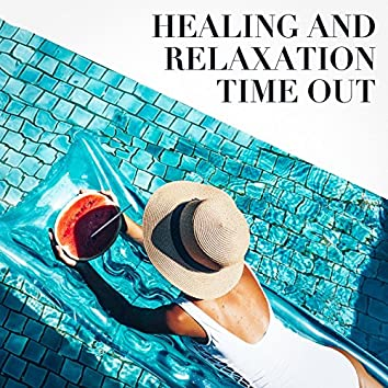 Healing and Relaxation Time Out
