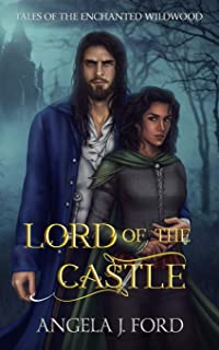 Lord of the Castle: An Adult Fairy Tale Fantasy Romance