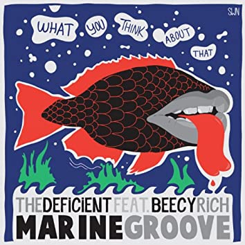 Marine Groove (feat. Beecy Rich) [What You Think About That]