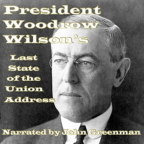 President Woodrow Wilson's Last State of the Union Address audiobook cover art