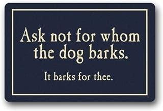 Libaoge Funny Quote Ask Not for Whom The Dog Barks Indoor/Outdoor Doormat
