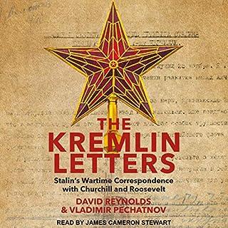 The Kremlin Letters     Stalin's Wartime Correspondence with Churchill and Roosevelt              De :                                                                                                                                 David Reynolds - editor,                                                                                        Vladimir Pechatnov - editor                               Lu par :                                                                                                                                 James Cameron Stewart                      Durée : 33 h et 25 min     Pas de notations     Global 0,0
