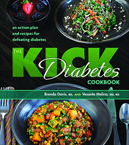 The Kick Diabetes Cookbook: An Action Plan and Recipes for Defeating Diabetes