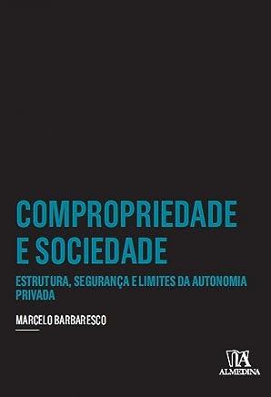 Compropriedade e Sociedade: Estrutura, Segurança e Limites da Autonomia Privada